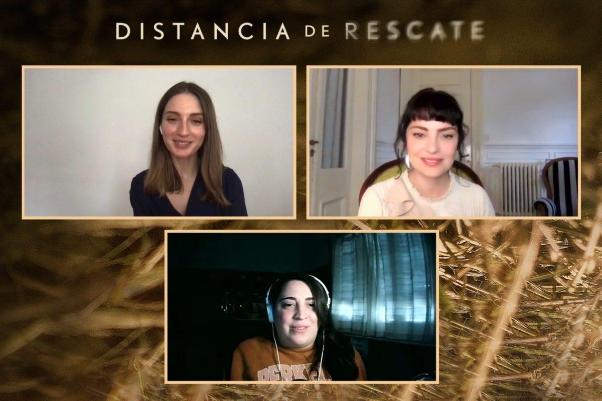 Distancia de Rescate: Hablamos con Dolores Fonzi y María Valverde